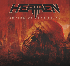 """Heathen : """"Empire of the Blind"""" CD & Tape & LP 18th September 2020 Nuclear Bast Records."""