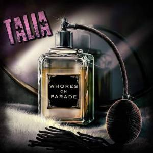 "Talia : ""Whores On Parade"" CD & Digital & 19th September 2020 Manic Kat Records."