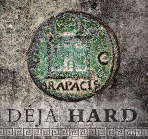 "Arapacis : ""Déjà Hard"" CD & Digital 20th August 2020 Blackhouse Records."