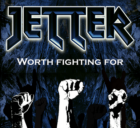 "Jetter : ""Worth Fighting For"" CD 19th April 2019 Self Released."