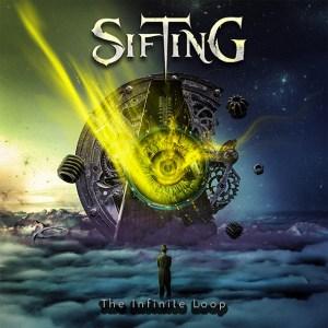 "Sifting : ""The Infinite Loop"" CD & Digital 27th September 2019 Elipse Records."