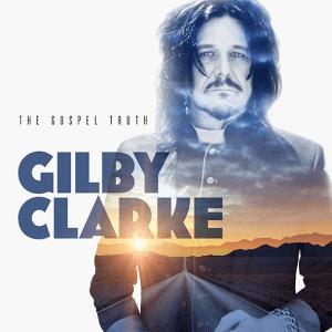 """Gilby Glarke :""""The Gospel Truth"""" CD 23rd April 2021 Golden Robot Records ."""