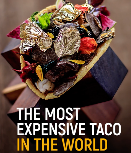 Most expensive taco in the world at Grand Velas Los Cabos Resort (via www.TheMexicoReport.com)