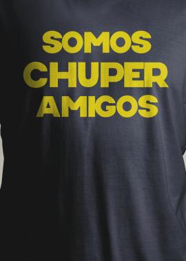 Somos Chuper Amigos T-Shirts