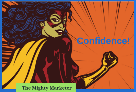 Confidence, your belief in yourself and your ability to succeed, is one of the keys to freelance success.