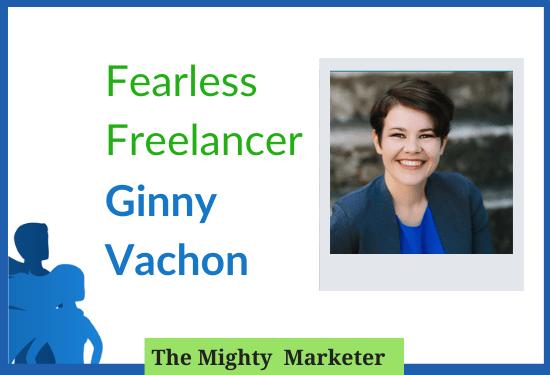fearless freelancer Ginny Vachon