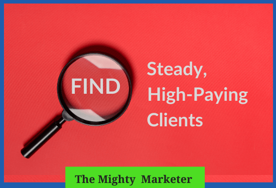 steady, high-paying clients