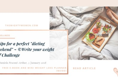 5 tips for a perfect dieting weekend - Write your weight off Challenge ~ The Mighty Women