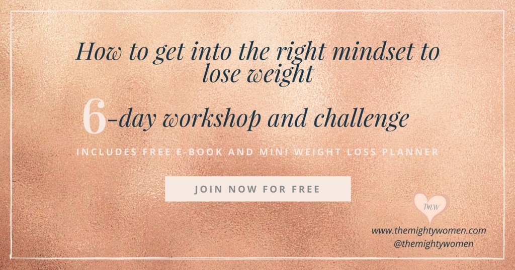 how to get into the right mindset to lose weight ~ The Mighty Women