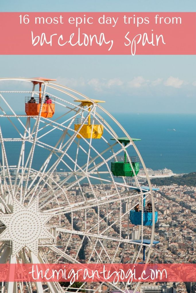 Pinterest graphic of Tibidabo Ferris wheel overlooking Barcelona with text: 16 day trips to take from Barcelona.