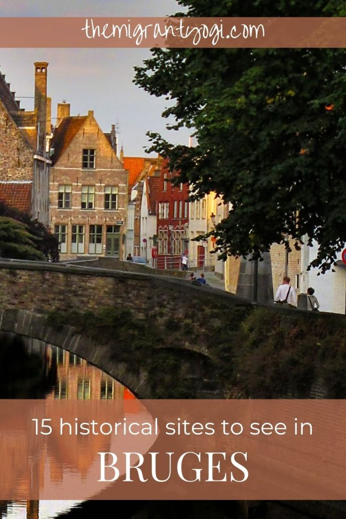 Pinterest graphic depicting a bridge over a canal in Bruges, Belgium with the text: 15 historical sites to see in Bruges.