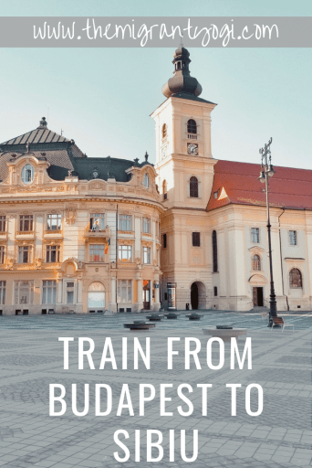 pinterest graphic: Piata Mare in Sibiu with text: Train from Budapest to Sibiu