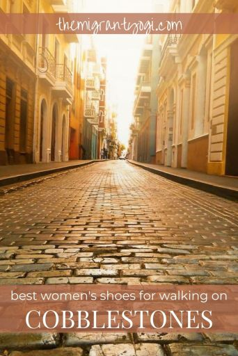 """Pinterest graphic:  Cobblestone street with text """"Best women's shoes for walking on cobblestones"""""""