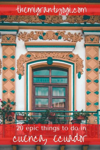 Pinterest graphic of architecture in Cuenca with text: Best things to do in Cuenca, Ecuador.