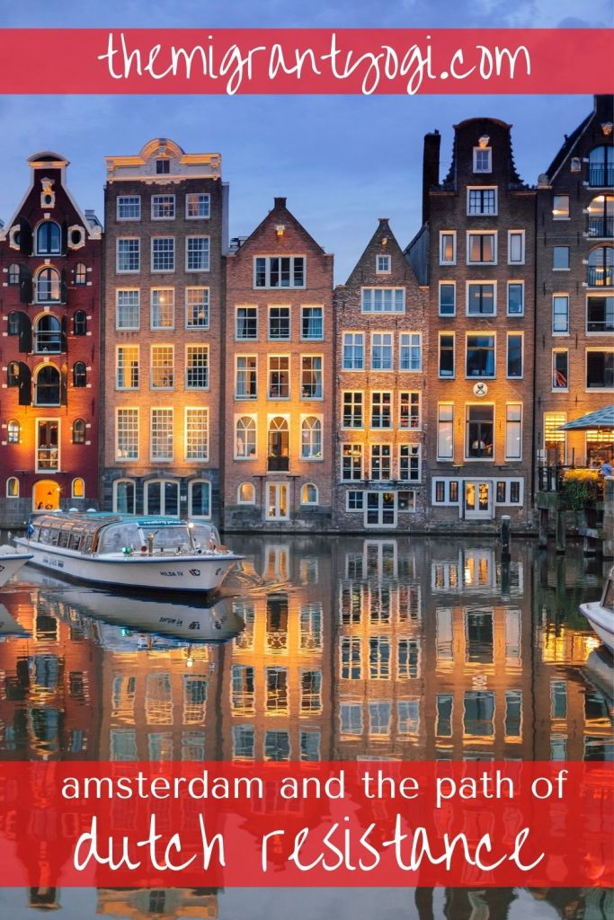 Pinterest graphic - Amsterdam buildings and text: Amsterdam and the Path of Dutch Resistance