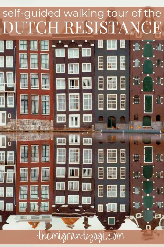 Pinterest graphic of Amsterdam buildings along the canal with text: Walking Tour of the Dutch Resistance.