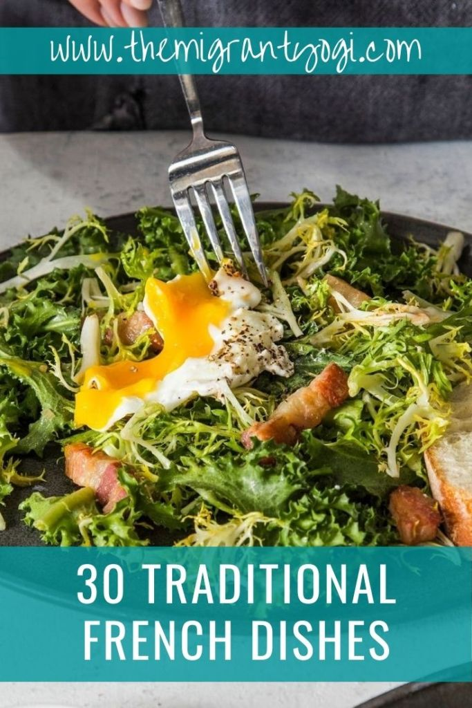 Pinterest graphic featuring a fork breaking into a poached egg on salade Lyonnaise with text: 30 Traditional French Dishes.