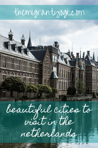 Pinterest graphic of building in Netherlands with text: Beautiful Cities to visit in the Netherlands