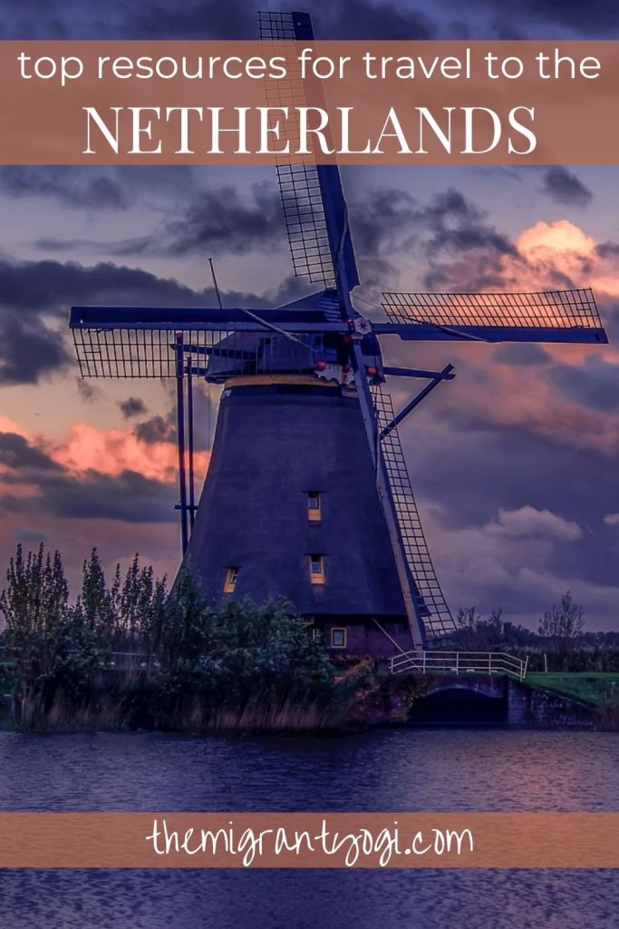 Pinterest graphic of windmill during sunset with text: top resources for travel to the Netherlands.