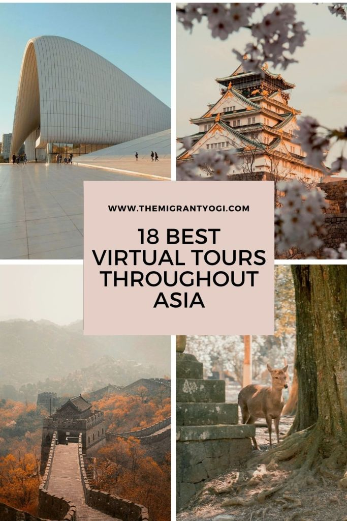Pinterest graphic, 4 images with text 18 Best Virtual Tours Throughout Asia