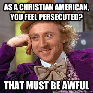 Persecuted?