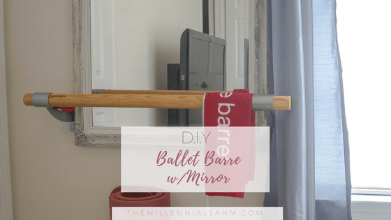 Diy Ballet Barre The Millennial Stay At Home Mom