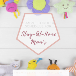 Sample Toddler Schedule For Stay-At-Home Mom's