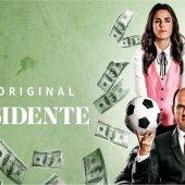 EL PRESIDENTE, Segunda Temporada…