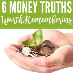 6 Money Truths Worth Remembering