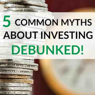 5 Myths About Investing, Debunked!