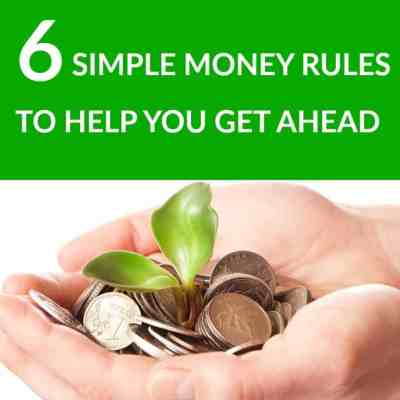 6 Simple Money Rules To Help You Get Ahead