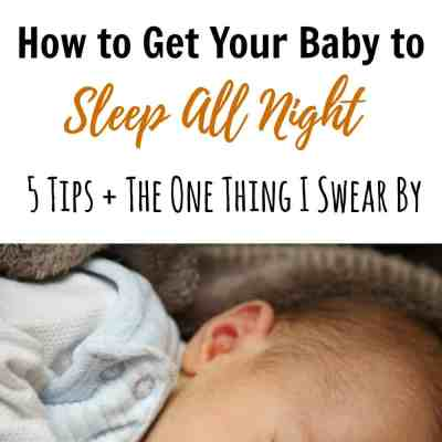 How to Get Your Baby to Sleep All Night