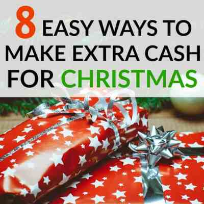 8 Easy Ways to Make Extra Cash For Christmas