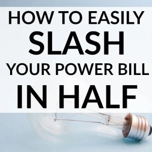 10 Easy Ways To Cut Your Power Bill In Half