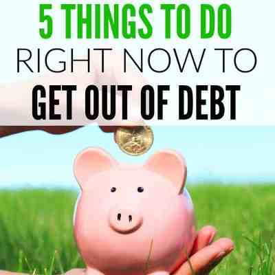 5 Things to do Right Now to Get Out of Debt