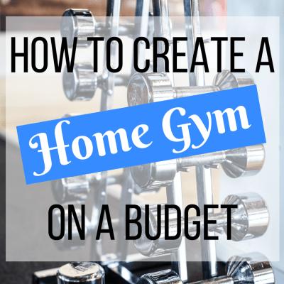 How to Create a Home Gym on a Budget