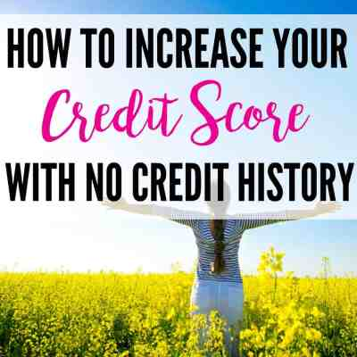 How to Increase Your Credit Score With No Credit History