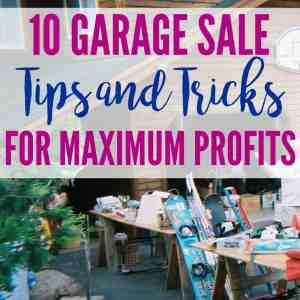10 Garage Sale Tips and Tricks for Maximum Profits