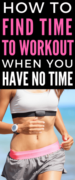 How to find time to workout when you have no time