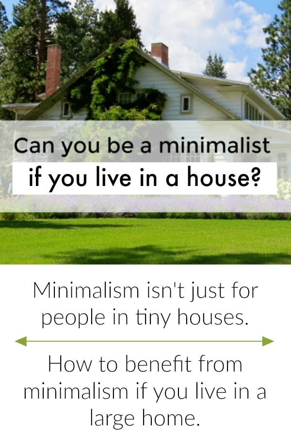 Can You Be A Minimalist If You Live In A House The Minimalist Mom