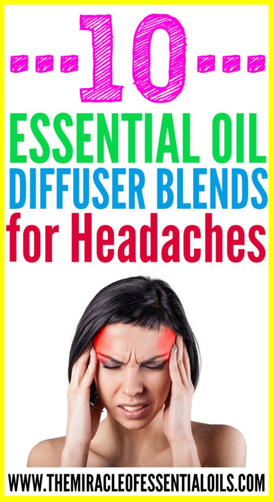Cool down that pounding pain with any of these 10 essential oil diffuser blends for headaches!