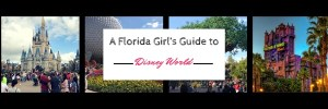A Florida Girl's Guide to Walt Disney World