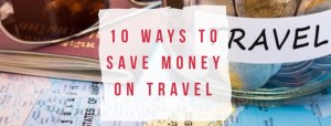 10 Ways to Save Money on Travel