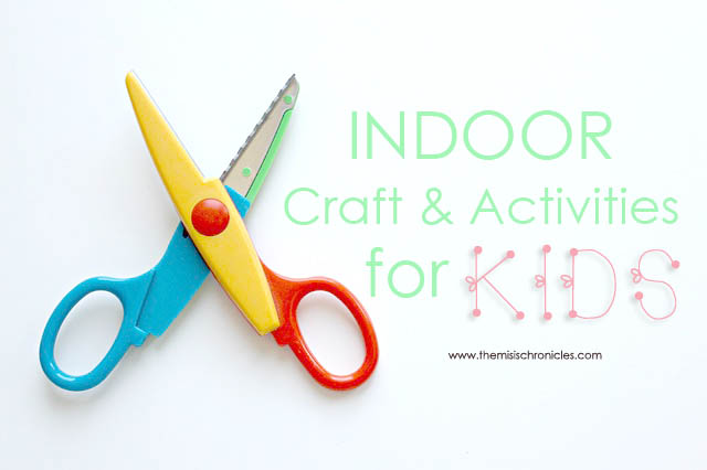 Indoor crafts and activities for kids this rainy season for Indoor crafts for kids
