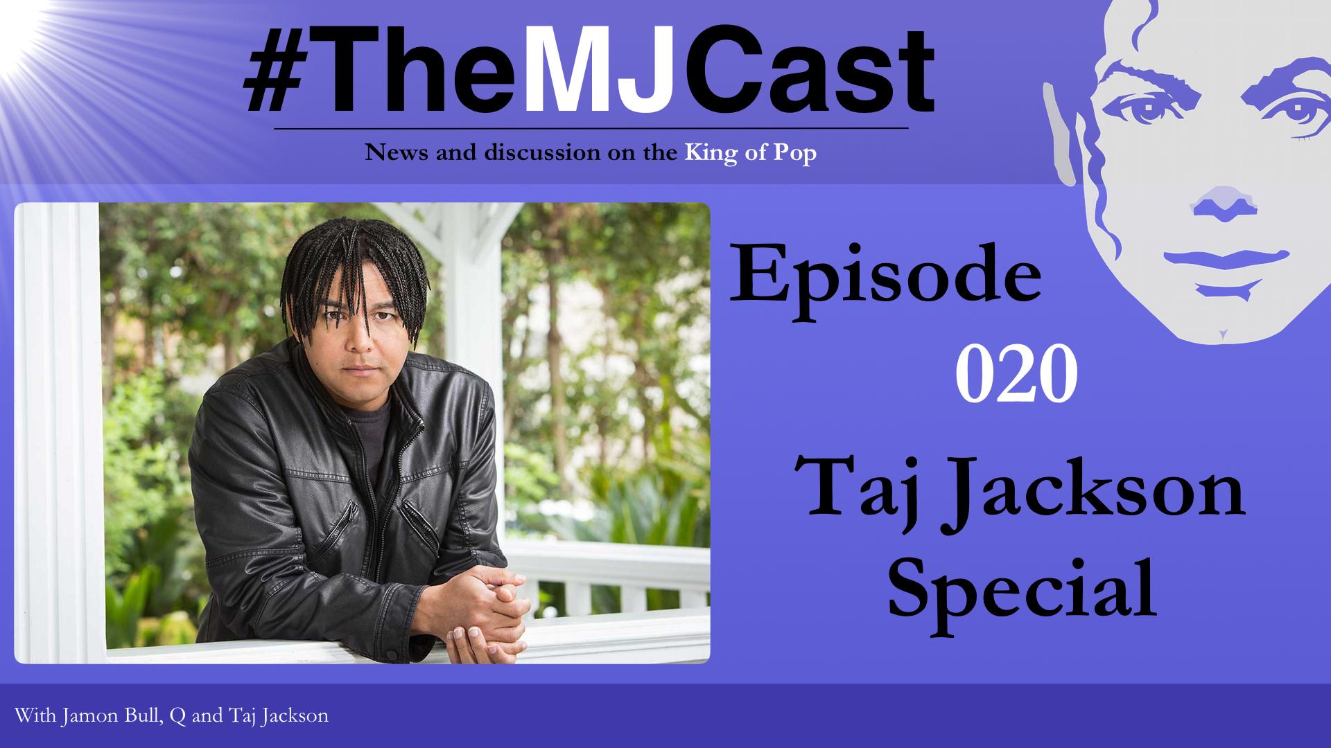 Episode 020 Taj Jackson Special The Mjcast
