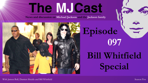 Episode 097 – Bill Whitfield Special – The MJCast