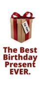 best birthday present
