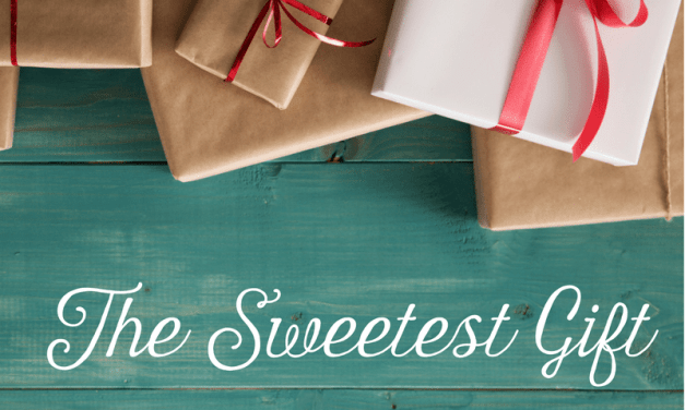 Our New Series: The Sweetest Gift