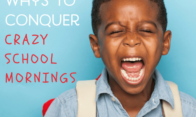 7 Simple Ways to Conquer Crazy School Mornings