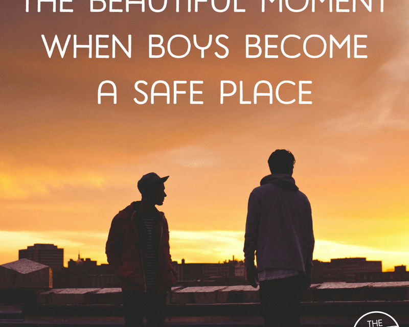 The beautiful moment when boys become a safe place